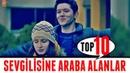 DİZİLERDE SEVGİLİSİNE ARABA ALANLAR! TOP 10 Dizi Sahneleri