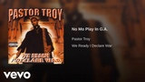 Pastor Troy - No Mo Play In G.A.