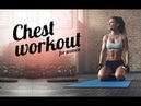 Chest Workout for Women (DEFINING THE ENTIRE 'BRA FAT' AREA)