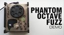 Phantom Octave Fuzz demo