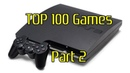 Top 100 Games PlayStation 3/PS3 [Part 2 of 4]