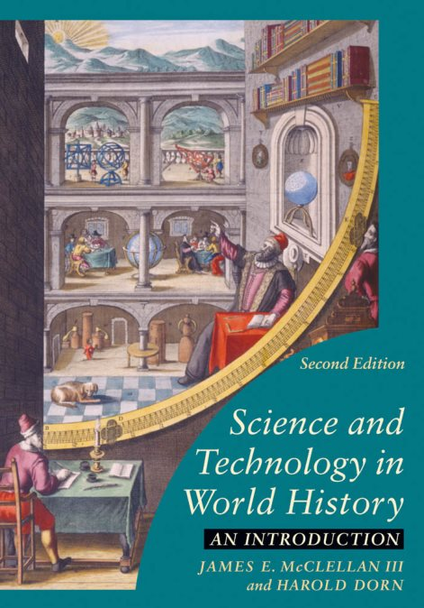 Science and Technology in World History: An Introduction - James E. McClellan III, Harold Dorn