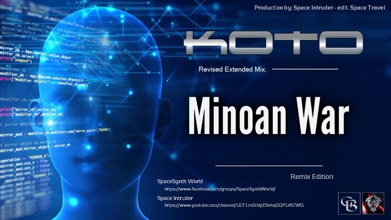 Koto - Minoan War (Revised Extended Mix. by: Space Intruder) edit.2k18