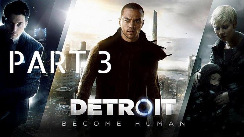 DETROIT BECOME HUMAN Walkthrough Gameplay Part 3 - PARTNERS