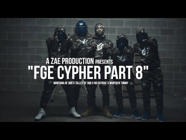 Montana Of 300 x Talley Of 300 x No Fatigue x Wuntayk Timmy FGE CYPHER pt 8