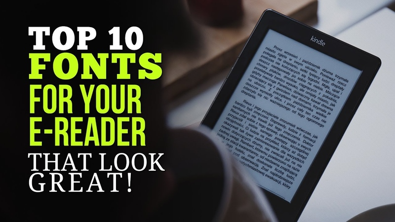 Top 10 Fonts for Your e Reader That Look Great For Your Reading Pleasure