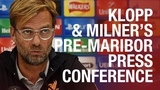 Klopp &amp Milner's pre-Maribor press conference in full Who is fit for Champions League clash