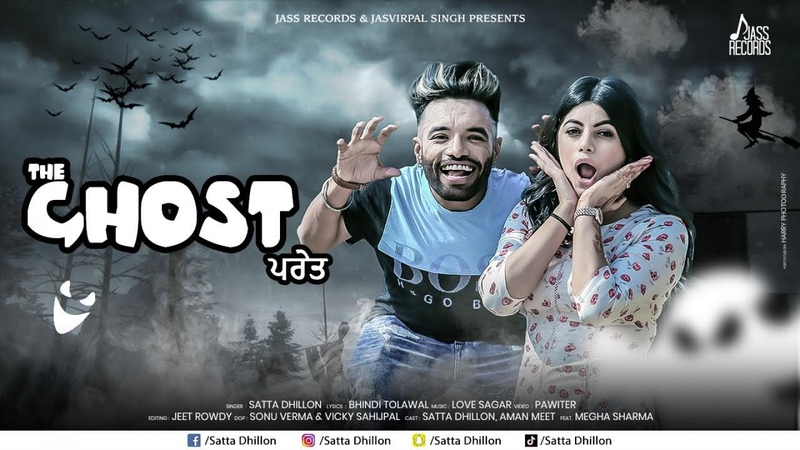 The Ghost | (Full HD ) | Satta Dhillon Ft. Megha Sharma | New Punjabi Songs 2018 | Jass Records