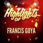 Francis Goya альбом Highlights of Francis Goya, Vol. 2