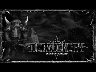 DEBAUCHERY Enemy of Mankind Full Album 2018_480p_MUX.mp4