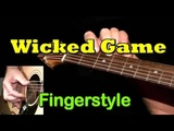 WICKED GAME Fingerstyle Guitar Lesson + TAB by GuitarNick