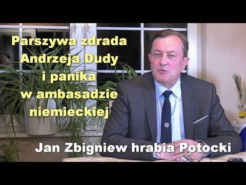 Parszywa zdrada Andrzeja Dudy i panika w ambasadzie niemieckiej Jan Zbigniew hrabia Potocki