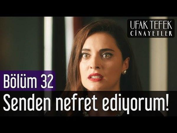 Ufak Tefek Cinayetler 32. Bölüm (Sezon Finali) - Senden Nefret Ediyorum!