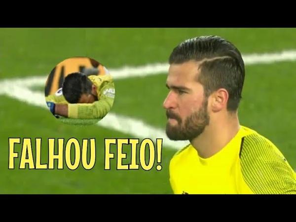 ALISSON FALHA FEIO EM CLÁSSICO NA INGLATERRA!!