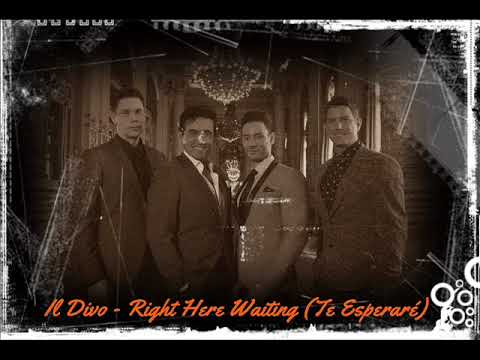 Right Here Waiting (Te Esperaré) - Segundo Single de IL DIVO