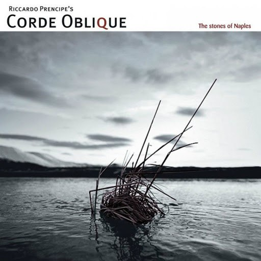 Corde Oblique альбом The Stones of Naples (feat. Ashram, Argine, Mediavolo, Luigi Rubino, Flo)