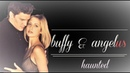 Buffy and Angel/us [BTVS] - Haunted