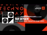#Techno #music with Yan Oxygen - Black TECHNO Friday Podcast 027 (Orange, Funkn Deep) #Periscope