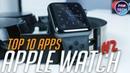 ТОП 10 лучших БЕСПЛАТНЫХ приложений для Apple Watch ( ССЫЛКИ)   №2 от ProTech