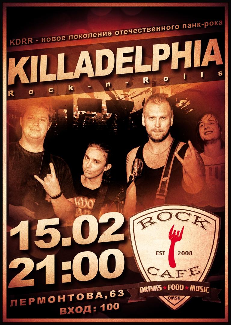 Афиша Омск Killadelphia Rock-n-Rolls I15 февраляI РокКафе