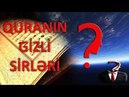 Quranın Xəbər Verdiyi Sirli və Gizli Gerçəkləri 98 ( DİQQƏT )