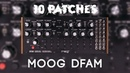10 Patches on the MOOG DFAM no talking