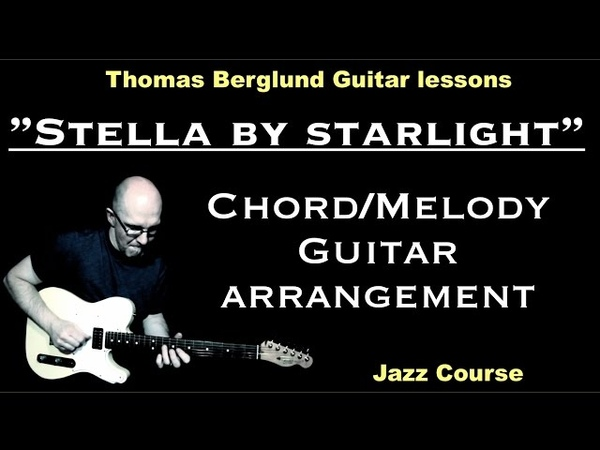 Stella by Starlight chord/melody - Jazz Guitar lessons - Watch and Learn