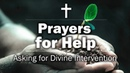 Prayers for Help - Asking for Divine Intervention