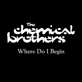 The Chemical Brothers альбом Where Do I Begin
