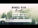 MANUEL RIVA ENELI - Mhm Mhm (Dave Andres Remix)