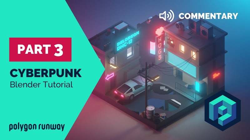 Cyberpunk PART3 Commentary - Blender 2.8 Lowpoly Isometric Tutorial