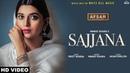 Sajjana Full Song Nimrat Khaira Tarsem Jassar Preet Hundal AFSAR New Punjabi Sad Song 2018