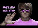 Sasha Dith &amp Blue Affair - Я буду с тобой