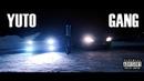 YUTO GANG Official Video