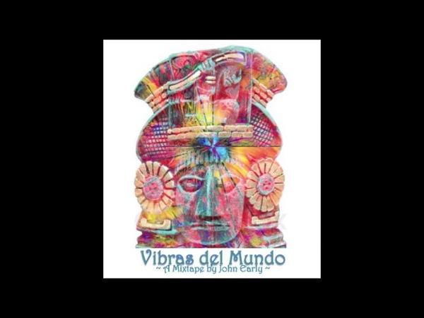 ~Vibras del Mundo MIX~ (Ft Nicola Cruz, St Germain Bonobo)