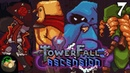 Couch Potatoes Week - Towerfall Ascension ( 7) | Let's Play