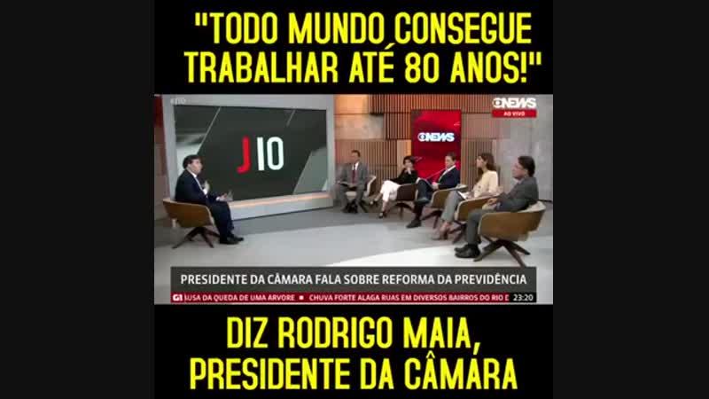 Rodrigo Maia; Todo Mundo Consegue Trabalhar Até os 80 Anos.mp4