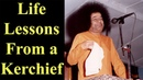 Handkerchief lessons from Sri Sathya Sai Baba