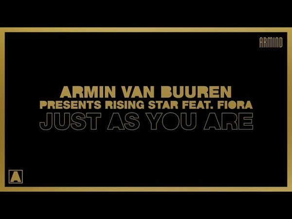 Armin van Buuren presents Rising Star feat. Fiora - Just As You Are (Extended Mix)