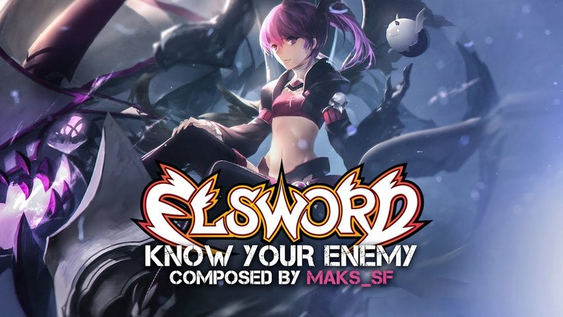 Know Your Enemy (Elsword Official: PVP Trailer 2018 Theme) by Maks_SF