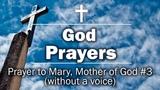 God Prayers - Prayer to Mary, Mother of God #3 (without a voice)