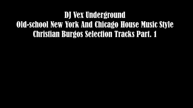 DJ Vex - Oldschool House Music Style (Christian Burgos Selection Track Part. 1)