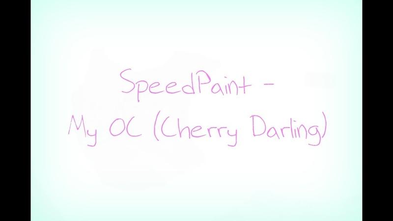 SpeedPaint My OC Cherry Darling