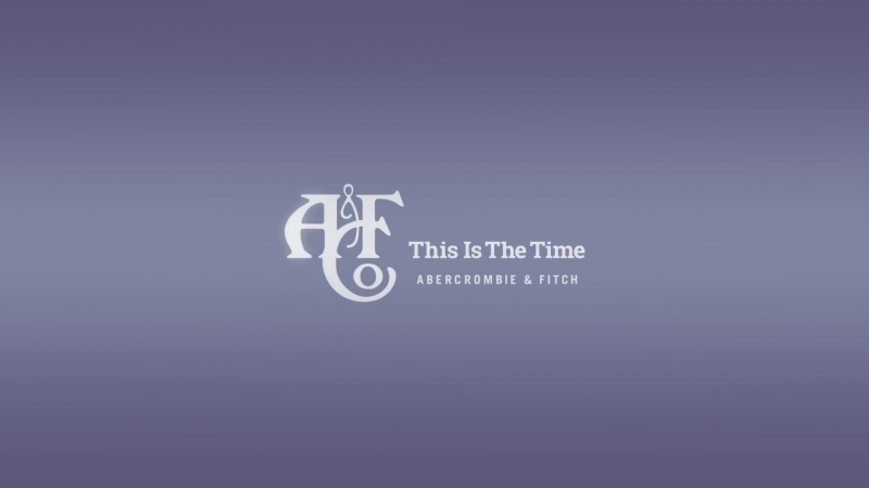 Abercrombie Fitch® This Is The Time