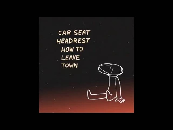 Car Seat Headrest How To Leave Town full EP (2014)