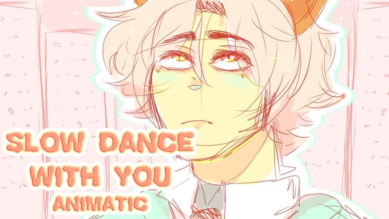 Slow Dance With You【ANIMATIC】