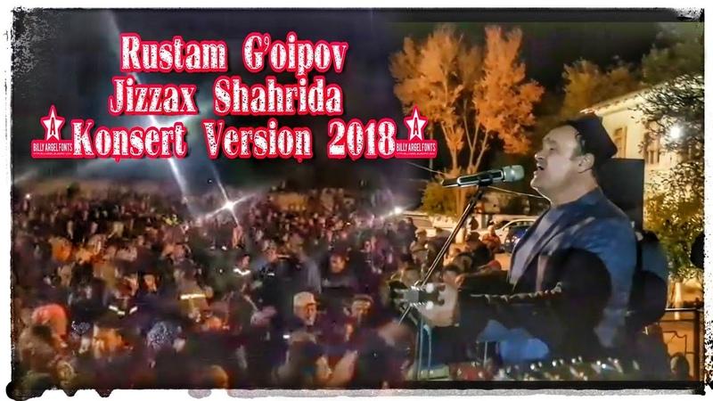 Rustam G'oipov Jizzax Shahrida concert 2018 Рустам Гоипов Жиззах Шахрида концерт 2018