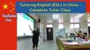 Tutoring English ESL in China - Complete Tutor Class