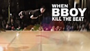 WHEN BBOY KILL THE BEAT | MY FAVORITE VIDEOS 1