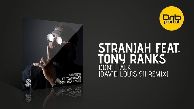 Stranjah feat Tony Ranks Don't Talk David Louis 911 Remix Deviant Audio